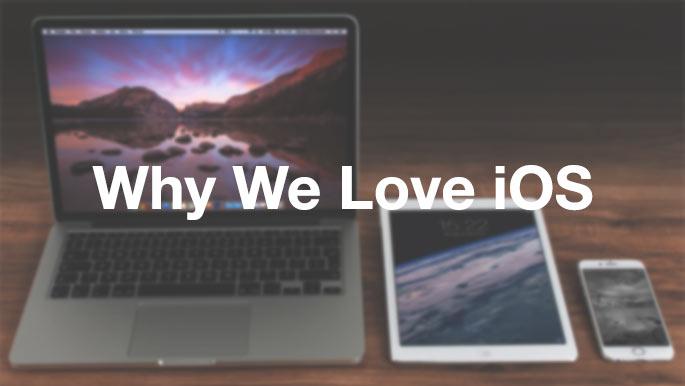 why we love ios