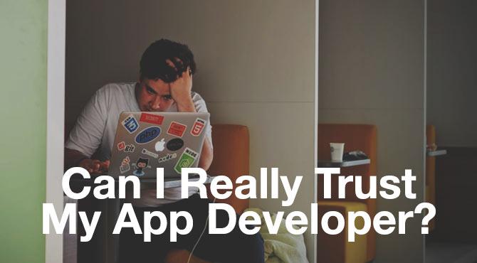 can i really trust my app developer